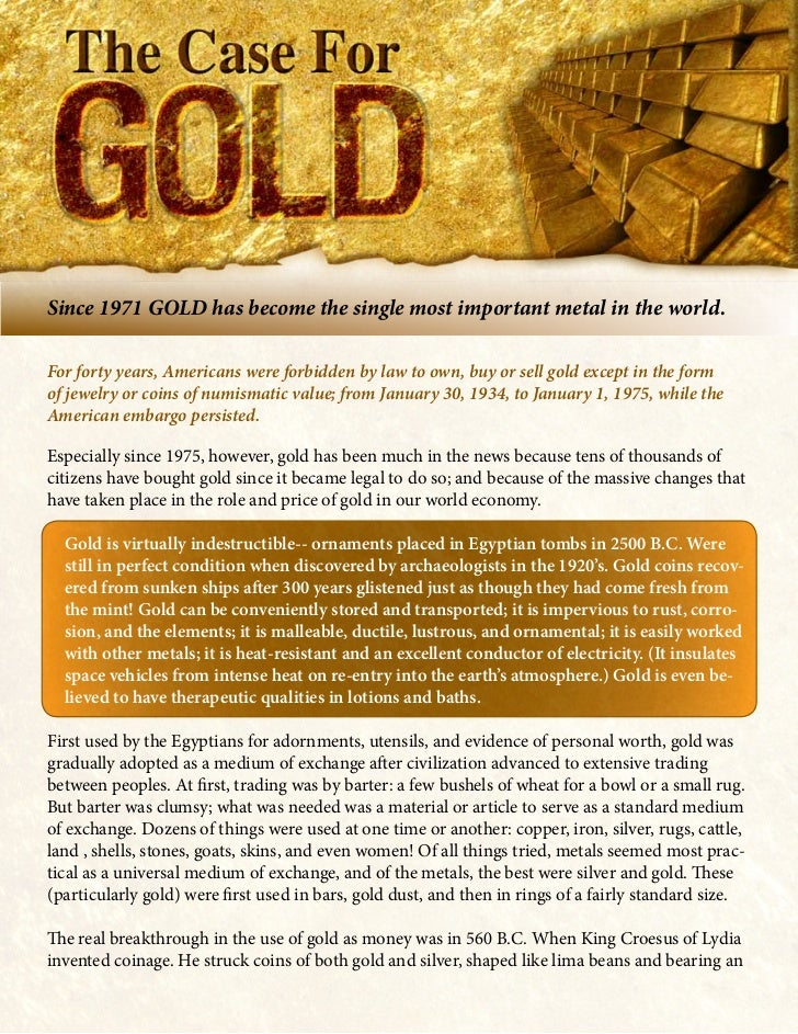 Since 1971 GOLD has become the single most important metal in the world.For forty years, Americans were forbidden by law t...