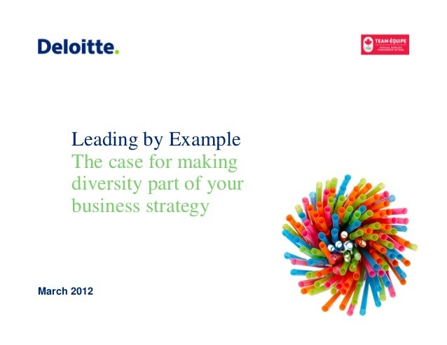Leading by Example      The case for making      diversity part of your      business strategyMarch 2012