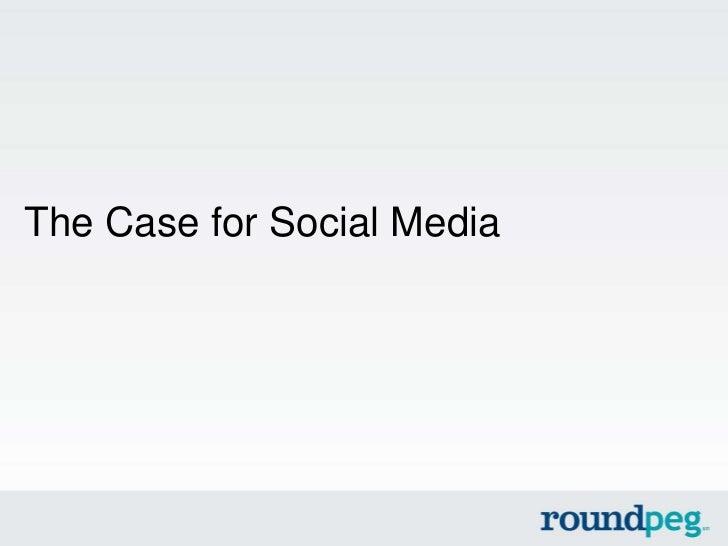The Case for Social Media
