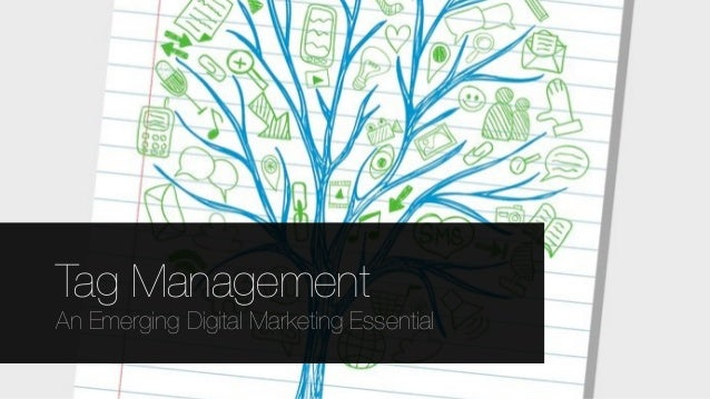 Tag Management An Emerging Digital Marketing Essential