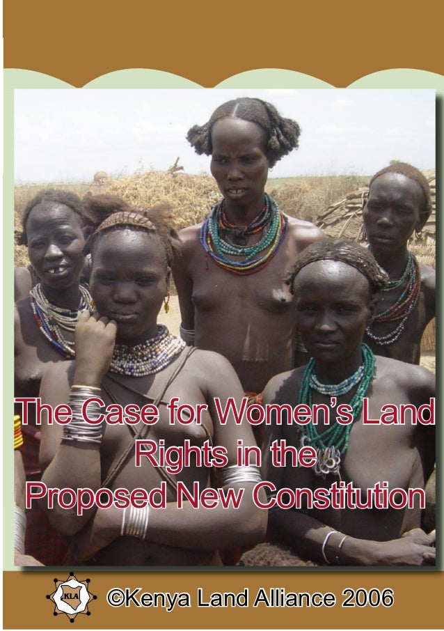 A Case for Women's Land Rights in the New Constitution ©KLA 2006©Kenya Land Alliance 2006 The Case for Women's Land Rights...