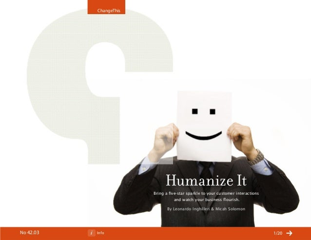 ChangeThis                              Humanize It                        Bring a five-star sparkle to your customer inte...