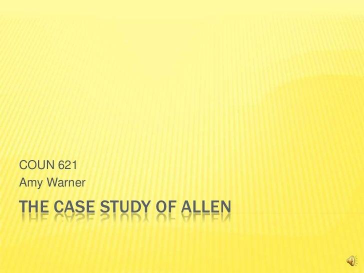 The case study of allen