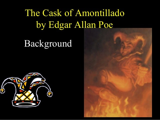 an analysis of the two views on edgar allan poes the cask of amontillado View homework help - the cask of amontillado summarydocx from eng 112 at columbia college the cask of amontillado edgar allan poe summary by: amber kintner this story takes place in italy during.