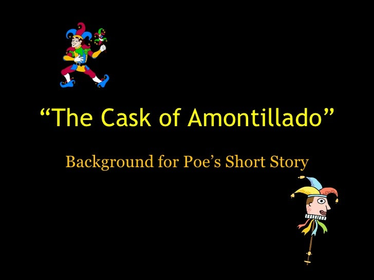 """The Cask of Amontillado"" <br />Background for Poe's Short Story<br />"