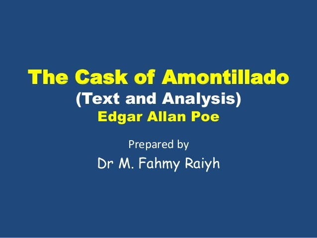 an analysis of the characters in cask of amontillado by edgar allan poe Edgar allan poe, montresor, fortunato - the cask of amontillado: character analysis.