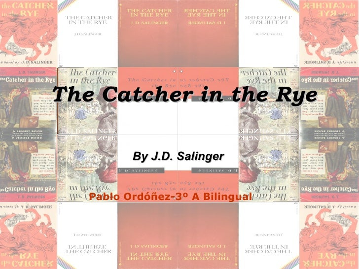 The Catcher in the Rye By J.D. Salinger Pablo Ordóñez-3º A Bilingual