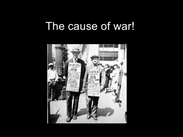 The cause of war!