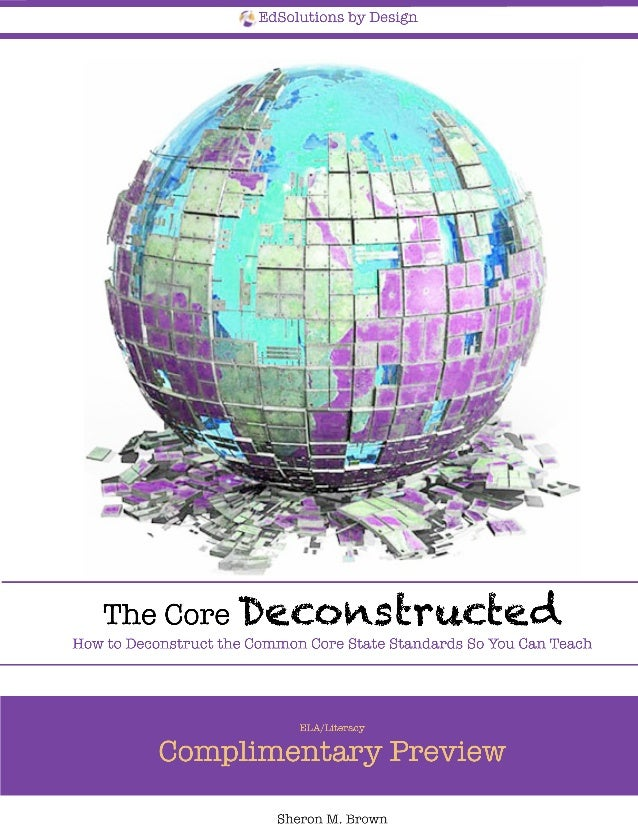 The Core DeconstructedHow to Deconstruct the Common Core State Standards So You Can TeachELA/Literacy Complimentary Previe...