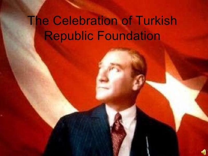 The celebration of turkish republic foundation