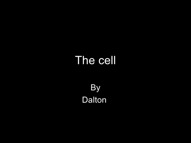 The cell By Dalton