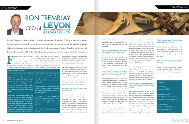 The Interview  The Interview  ROn TREMbLAy  Earlier this month, Levon Resources Limited resumed phase four drilling at its...