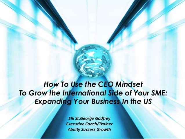 How To Use the CEO Mindset To Grow the International Side of Your SME: Expanding Your Business In the US Elli St.George Go...