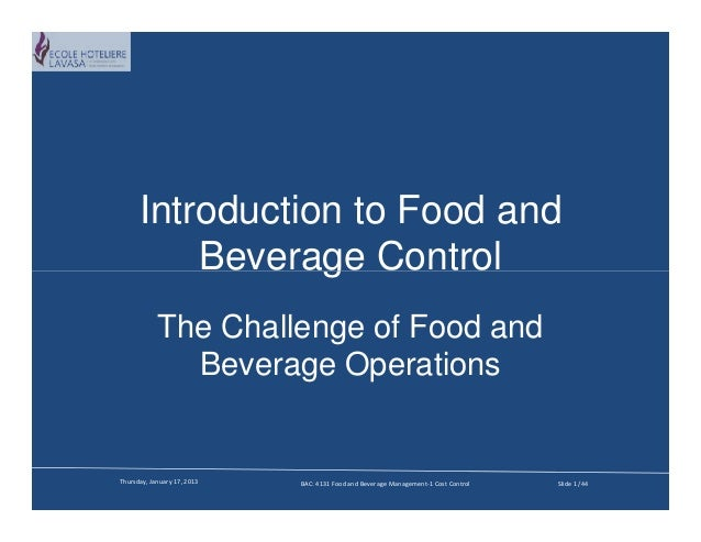 Introduction to Food and          Beverage Control            The Challenge of Food and              Beverage OperationsTh...