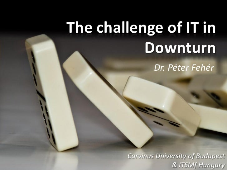 The Challenge Of It In Downturn