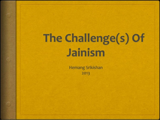 """Agenda Story on community Trends I've noticed Small Challenges Jainism faces Two Big Challenges What is """"being Jain"""" ..."""