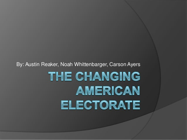 The changing american electorate
