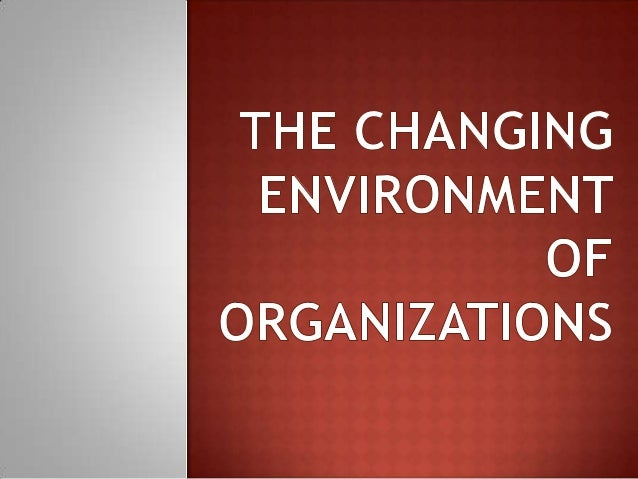  The environment of all organization is changing at unprecedented rate. The growth of micro- financing and rise of social...