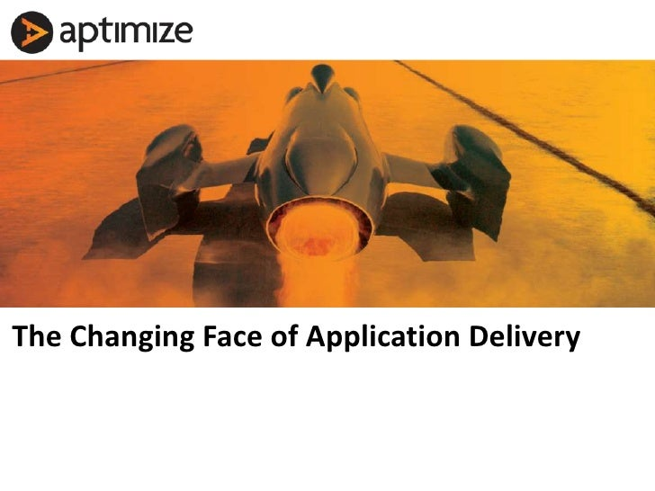 The Changing Face of Application Delivery<br />