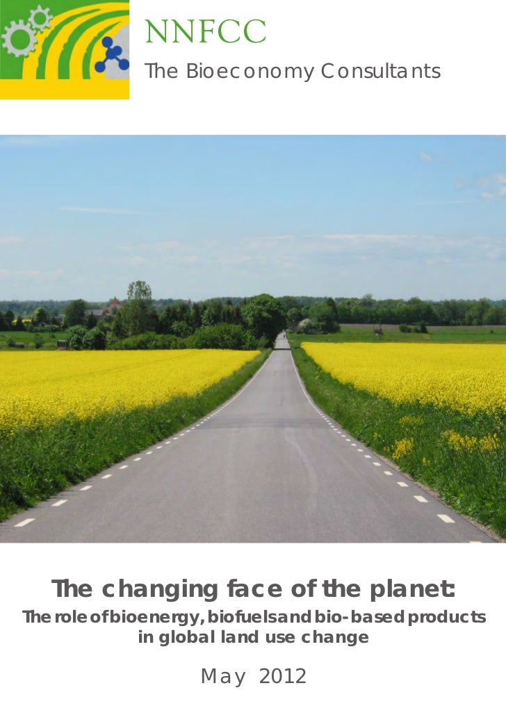 The changing face of the planet: The role of bioenergy, biofuels and bio based products in global land use change