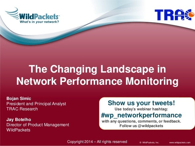 The Changing Landscape in Network Performance Monitoring Bojan Simic President and Principal Analyst TRAC Research  Show u...