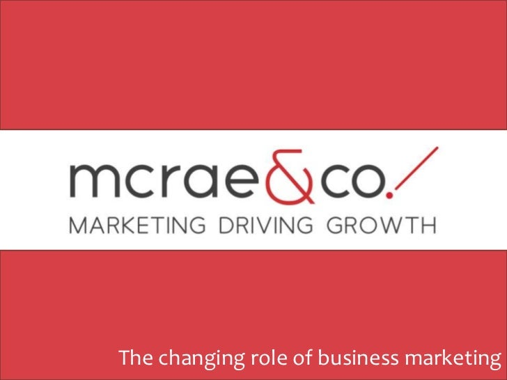 The changing role of business marketing