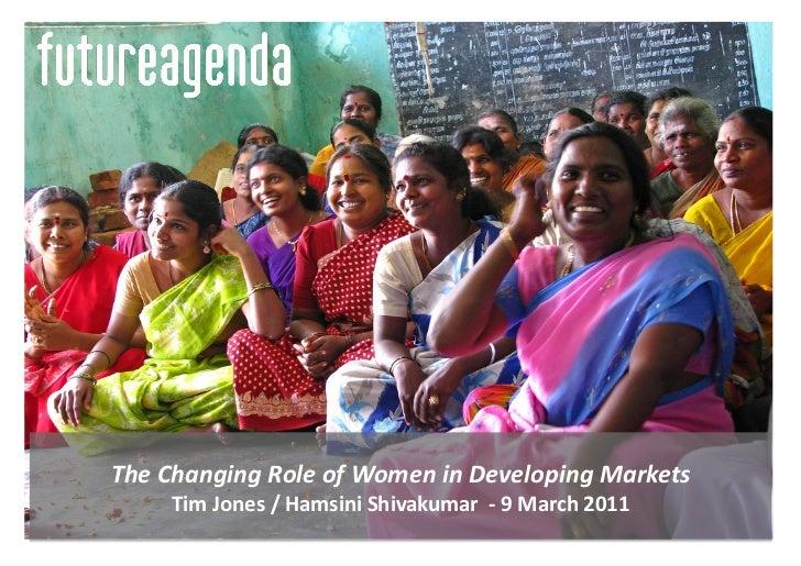 The Changing Role of Women in Developing Markets         Tim Jones / Hamsini Shivakumar  -‐...