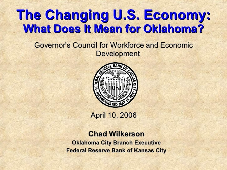 The Changing U.S. Economy What Does It Mean For Oklahoma 1204061840