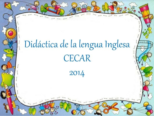 Didáctica de la lengua Inglesa  CECAR  2014