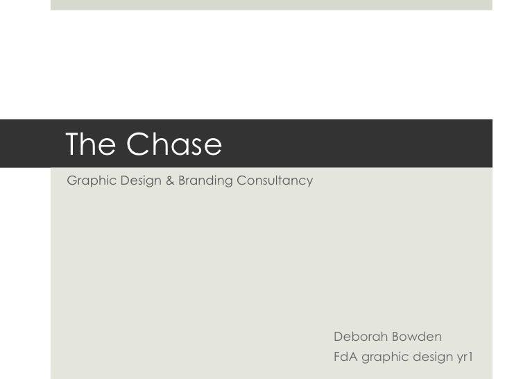The ChaseGraphic Design & Branding Consultancy                                        Deborah Bowden                      ...