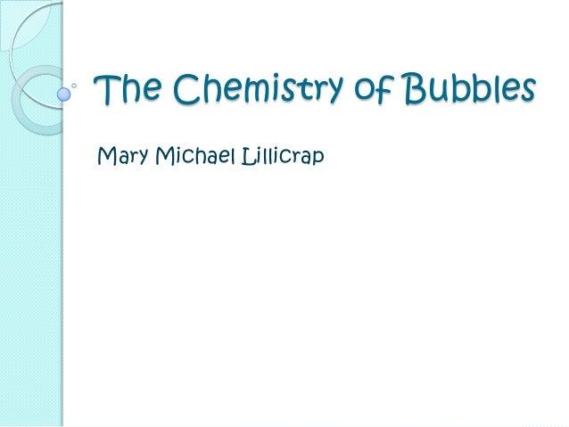 The Chemistry of BubblesMary Michael Lillicrap