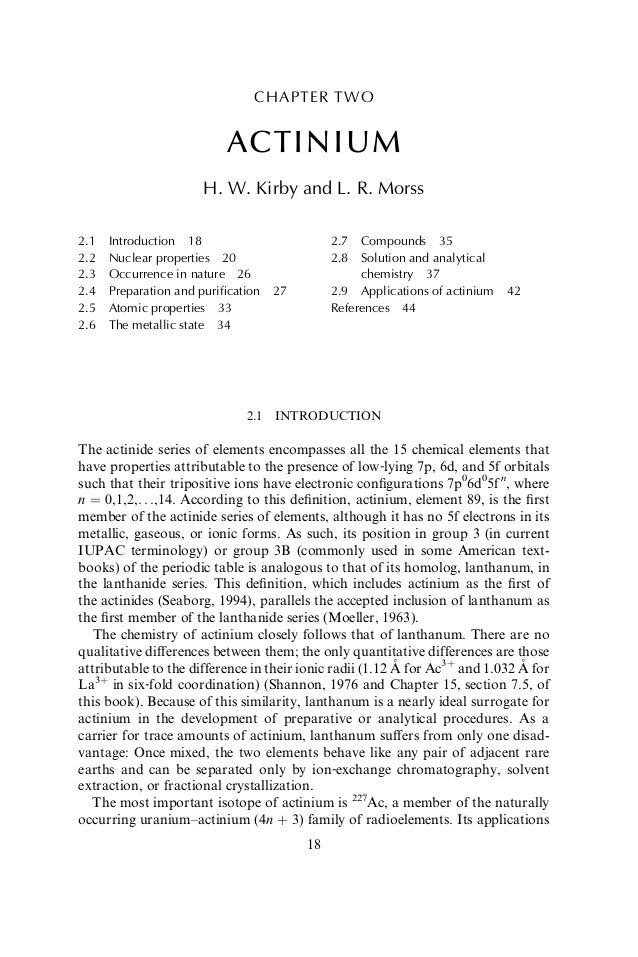 CHAPTER TWO ACTINIUM H. W. Kirby and L. R. Morss 2.1 INTRODUCTION The actinide series of elements encompasses all the 15 c...