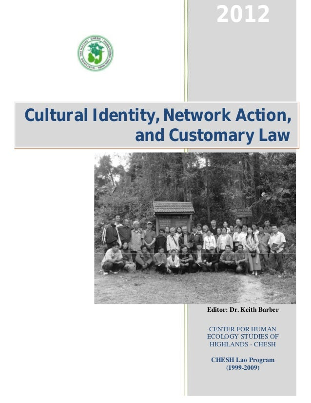 2012Cultural Identity, Network Action,              and Customary Law                       Editor: Dr. Keith Barber      ...