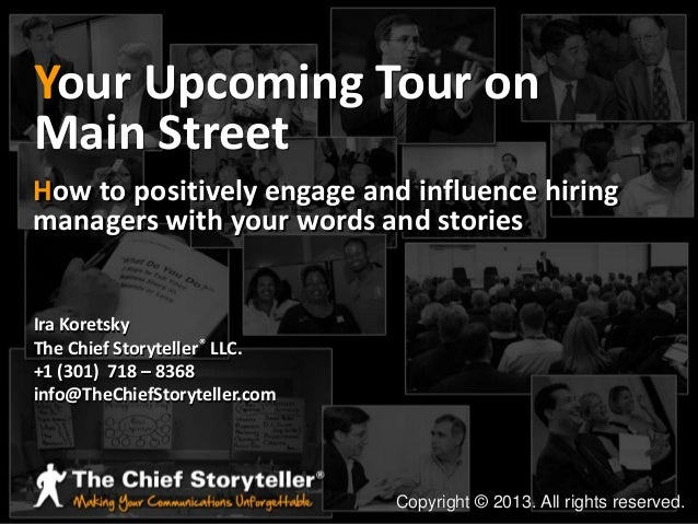 Your Upcoming Tour on Main Street How to positively engage and influence hiring managers with your words and stories  Ira ...