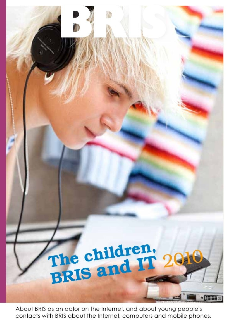 children,            The      d IT 2010            BR IS an About BRIS as an actor on the Internet, and about young people...
