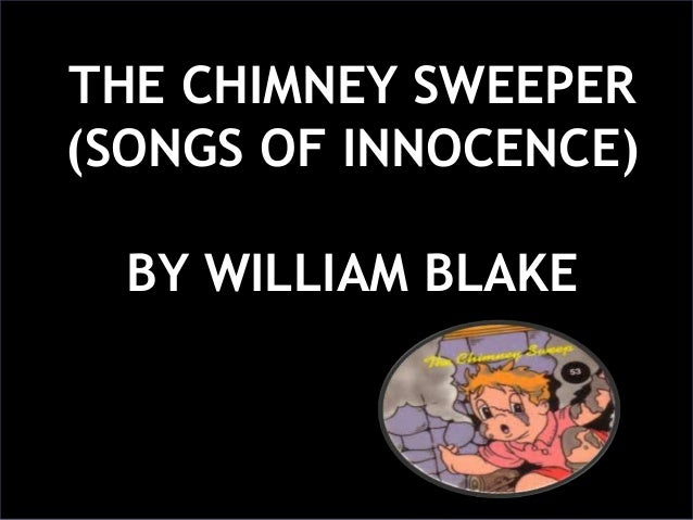 THE CHIMNEY SWEEPER (SONGS OF INNOCENCE) BY WILLIAM BLAKE