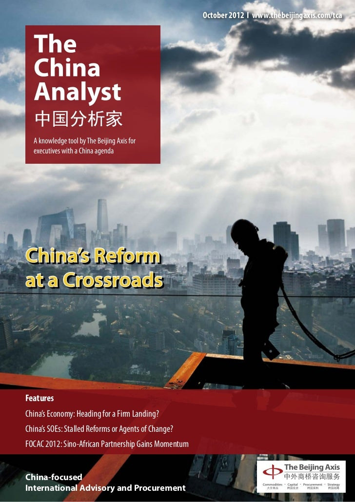 October 2012 І www.thebeijingaxis.com/tcaChina's Reformat a CrossroadsFeaturesChina's Economy: Heading for a Firm Landing?...