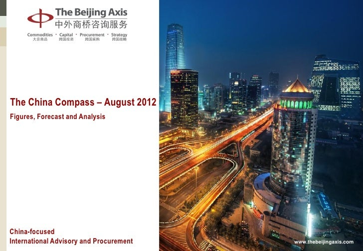 The China Compass – August 2012Figures, Forecast and AnalysisChina-focusedInternational Advisory and Procurement   www.the...