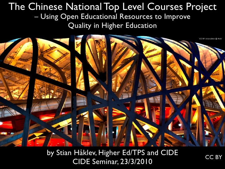 The Chinese National Top Level Courses Project      – Using Open Educational Resources to Improve               Quality in...