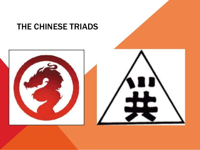 an introduction to the chinese mafia triads The symbol is the chinese character 'hung,' encased in a triangle,  the mafia is  known for strong familial ties, and a rigid pyramidal hierarchy.