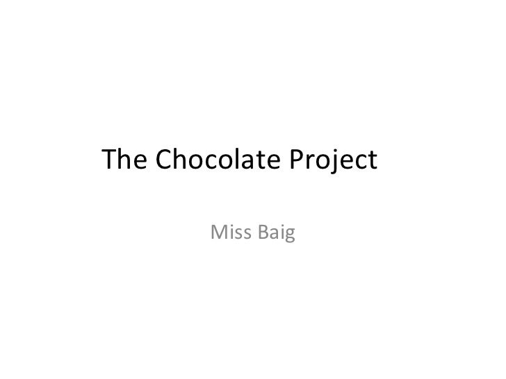 The Chocolate Project Miss Baig