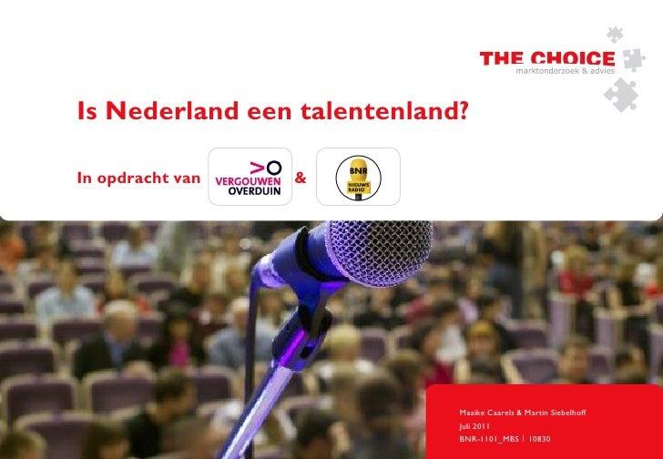 Is Nederland een talentenland?In opdracht van   &                             Maaike Caarels & Martin Siebelhoff          ...