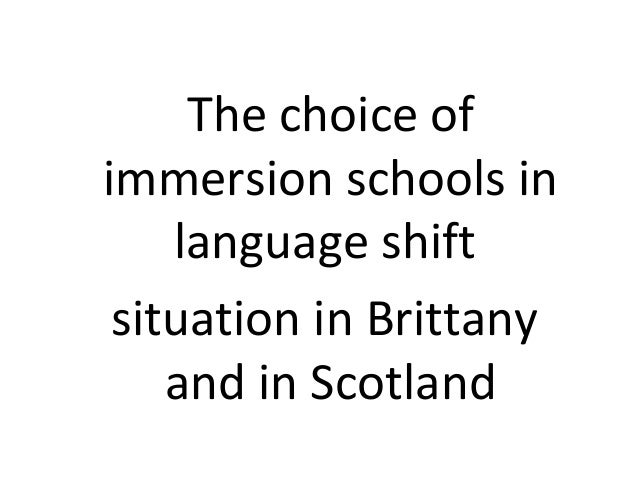 The choice of immersion schools in language shift situation in Brittany and in Scotland