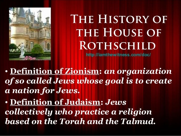 The History of                 the House of                 Rothschild                   http://iamthewitness.com/doc/• De...