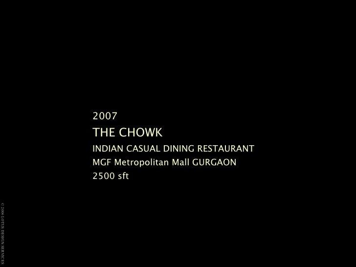 2007 THE CHOWK  INDIAN CASUAL DINING RESTAURANT MGF Metropolitan Mall GURGAON  2500 sft