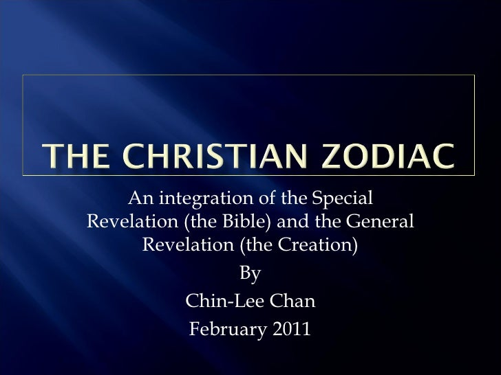 An integration of the SpecialRevelation (the Bible) and the General      Revelation (the Creation)                  By    ...