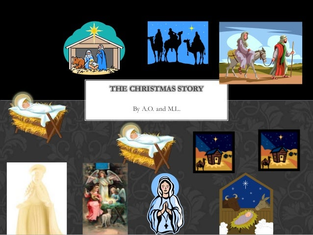 THE CHRISTMAS STORY By A.O. and M.L.