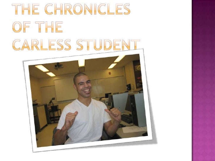 The Chronicles or the Carless Student