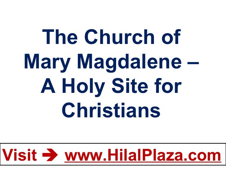 The Church of Mary Magdalene –A Holy Site for Christians