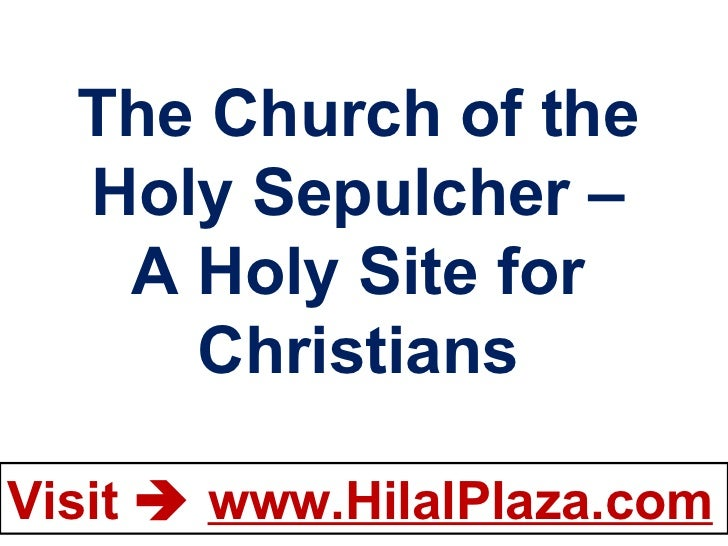 The Church of the Holy Sepulcher –A Holy Site for Christians